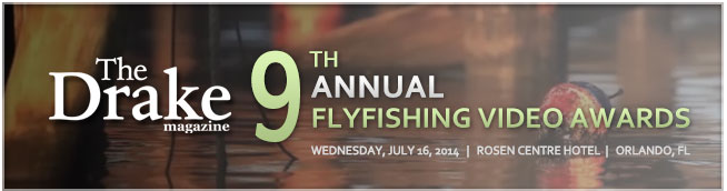 The Drake 9th FlyFishing VIdeo Awards